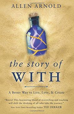 The Story of With: A Better Way to Live, Love, & Create b...