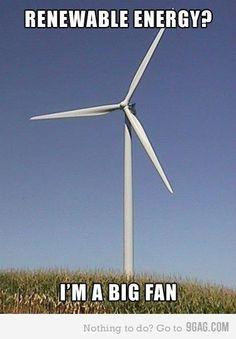 I'm a big fan of renewable energy ! / Je suis un grand fan de l'énergie renouvelable !