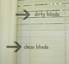 How to Clean Dirty Blinds. So simple.    Mix equal parts vinegar + water in a bowl.    Then slip an old sock on your hand, dip your hand (with the sock on it) into the vinegar and water mixture and wipe down each individual slat on the blinds.   After every couple of slats, dip the sock on your hand into the cleaner and squeeze it a bit to rinse off the dirt.