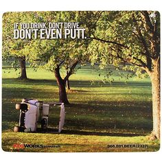 If You Drink, Don't Drive. Don't Even Putt