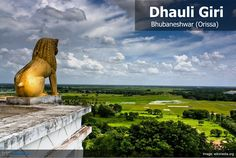 Dhauli in Bhubaneshar, Orissa is presumed to be the spot where the famous Kalinga War was fought. It is here that driven by the horrors of the war, King Asoka renounced war and embraced Buddhism.