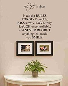 Amazon.com: Life is short break the rules forgive quickly, kiss slowly, love truly, laugh uncontrollably, and never regret anything that made you smile. vinyl wall art Inspirational quotes and saying home decor decal sticker: Home & Kitchen