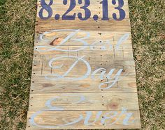 "Reclaimed Wood ""Best Day Ever"" wedding date hand painted sign completely customizable in colors, size, and font"