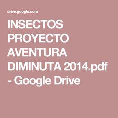 INSECTOS PROYECTO AVENTURA DIMINUTA 2014.pdf - Google Drive