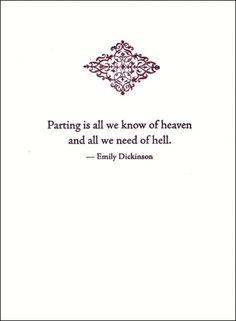 Emily Dickinson Quotes: While this does apply to writing, I can't imagine a more powerful or better way to describe the loss of a soul mate.