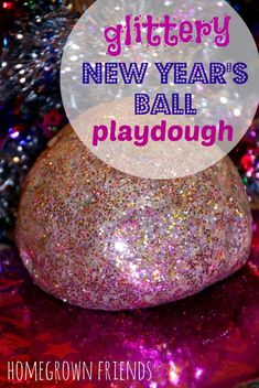 Glittery New Year's Eve Ball Playdough   I have my own awesome recipe, but neat idea to add glitter!