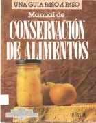 Título: Manual de conservación de alimentos, una guía paso a paso / Ubicación: FCCTP – Gastronomía – Tercer piso / Código:  G 641.4 M 2004