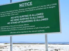 This was a fake sign put p as a hoax and included a warning of 3 months in jail if you SUP surfed on this break.
