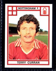PANINI FOOTBALL 78-1978 No.310 TERRY CURRAN-NOTTINGHAM FOREST Uk Football Teams, Football Players, Football Trading Cards, Football Cards, Nottingham Forest, Football Stickers, Sheffield United, Trading Card Database, Arsenal Fc