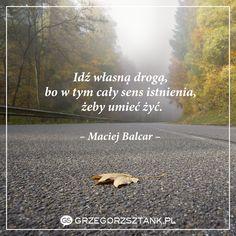 Miej odwagę na skok w nieznane - znajdź własną drogę. #droga #życie #balcar #motywacja