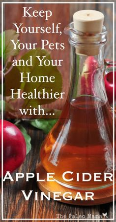 """Apple Cider Vinegar for Your Health and Home"