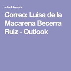 Correo: Luisa de la Macarena Becerra Ruiz - Outlook