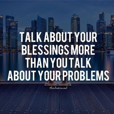 Think of your blessings always