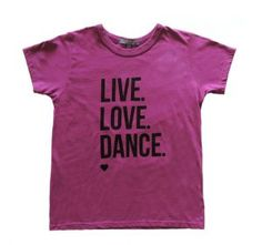 Live, love, dance t-shirt. 50% off this awesome Soopergirl t-shirt