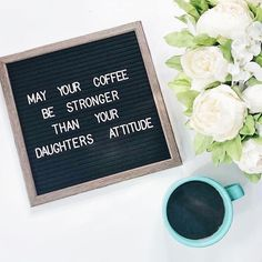 Letter Board Mom Quotes - Funny Quote Shirts - Ideas of Funny Quote Shirts - May your coffee be stronger than your daughters attitude. Happy Kids Quotes, Funny Quotes For Kids, Funny Shirt Sayings, Mom Quotes, Funny Kids, Quotes Children, Quote Shirts, Happy Children, Quotes Kids