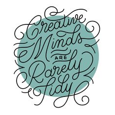 """this design was hand lettered by Hayley Barry of Type Affiliated using procreate. """"Creative minds are rarely tidy. Hand Drawn Lettering, Cool Lettering, Lettering Design, Cool Typography, Typography Letters, Creative Typography Design, Typography Inspiration, Layout Inspiration, Letter Art"""