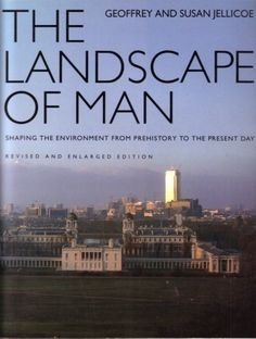 The Landscape of Man: Shaping the Environment from Prehistory to the Present Day by Geoffrey;Jellicoe, Susan Jellicoe
