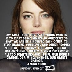 Stop shaming ourselves and other people.