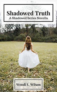 Shadowed Truth: A Shadowed Series Prequel Novella by Wend... https://www.amazon.com/dp/B01N972WCZ/ref=cm_sw_r_pi_dp_x_rWVFybVNWPJ76