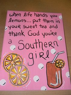 "Southern...IF you change this to just say ""& thank God you're southern"" then it'd be perfect to just hang in the kitchen :)"