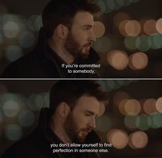 ― Before We Go (2014)Nick: If you're committed to somebody, you don't allow yourself to find perfection in someone else.