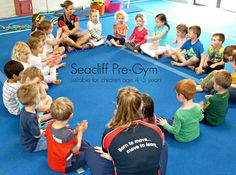 Seacliff Pre-Gym (age 4 - 5 yrs) teaches strength, flexibility, agility, confidence, balance & allows your child to interact with other children in a structured social environment.