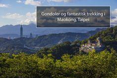 Gondoler og trekking i Maokong, Taipei