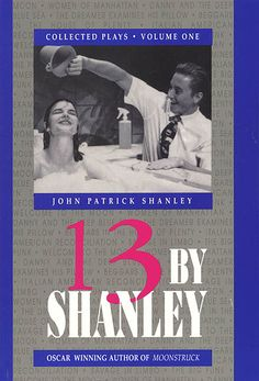 13 By Shanley: Collected Plays