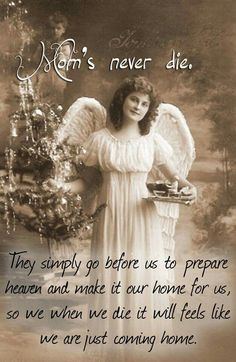 I'm sure you are making a beautiful home for us in heaven. I long for the day I come home to you again, mom. Christmas Angels, Christmas Photos, Vintage Christmas, Christmas History, Christmas Scenes, Christmas Eve, Christmas Cards, Mom In Heaven, Angels In Heaven