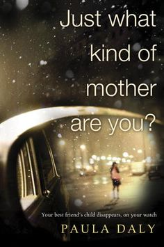 Just What Kind of Mother Are You? by Paula Daly; A powerful blend of thriller and women's fiction, Daly's debut packs a punch with masterful plotting and characterization. A nuanced study of friendship, motherhood, and the mystery of human relationships. Book Nerd, Book Club Books, The Book, Book Clubs, Reading Lists, Book Lists, Reading Den, Reading Books, I Love Books