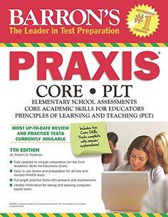 10 http://library.uakron.edu/record=b4809982~S24 Barron's Praxis Core/PLT : Elementary school assessments, CORE academic skills for educators