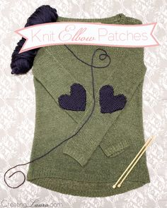 Knit heart elbow patches to revamp an old sweater! Free pattern.