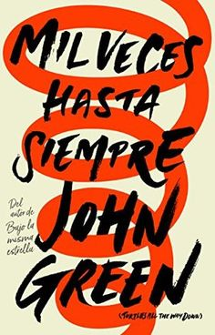 Mil veces hasta siempre by John Green - Books Search Engine Little Books, Good Books, Books To Read, My Books, Book Suggestions, Book Recommendations, George Orwell, John Keats, John Green Libros