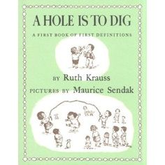 A Hole is to Dig