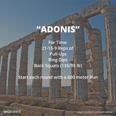 """""""Adonis"""" WOD - For Time: 21-15-9 Reps of:; Pull-Ups; Ring Dips; Back Squats (135/95 lb); Start each round with a 600 meter Run"""