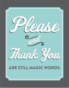 Absolutely in this house! So thankful for the lil added southernisms of y'all and ma'am, too :) its just good manners!