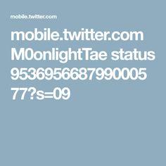 mobile.twitter.com M0onlightTae status 953695668799000577?s=09
