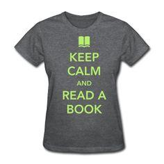 Keep Calm and Read a Book t-shirt http://kreativeinkinder.spreadshirt.com/