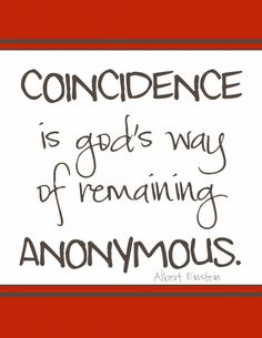 quote by albert einstein: coincidence is god's way of remaining anonymous. | www.livecrafteat.com