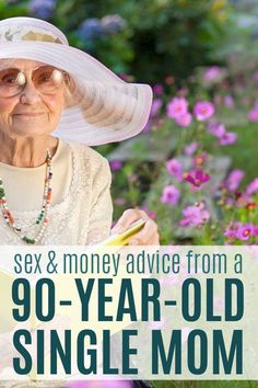 Sex and money advice from a 90-year-old single mom. Single mom lessons from a single mom.