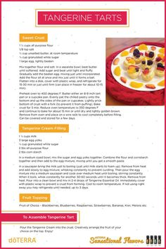 Tangerine Tarts with Tangerine essential oil Tart Recipes, Sweet Recipes, Cooking Recipes, Drink Recipes, Dessert Recipes, Cooking With Essential Oils, Doterra Essential Oils, Tangerine Essential Oil, Doterra Recipes