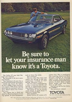 Be sure to let your insurance know it's a Toyota. #classicadv #vintage #adv #caradv #toyota http://fredhaastoyotacountry.com