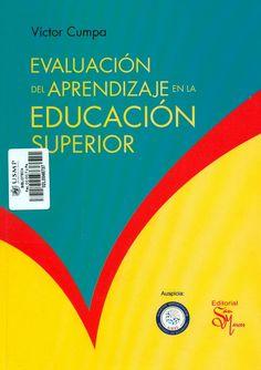 Título: Evaluación del aprendizaje en la educación superior / Autor: Cumpa, Victor / Ubicación: Biblioteca FCCTP - USMP 1er Piso / Código: 371.27 C95