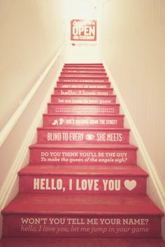 """Someone else said """"Love this! Pink stairs"""" and failed to mention how awesome it is that someone has doors lyrics on their steps! Cute idea maybe use different words it ideas."""