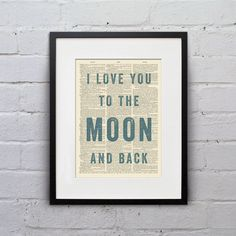 I Love You To The Moon And Back - Inspirational Quote Dictionary Page Book Art Print - DPQU075