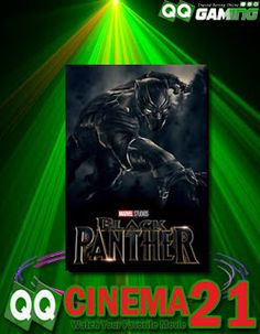 Movie Cinema 21 : Black Panther (2018) Subtitle Indonesia - QQCINEMA21 Cinema 21, Black Panther 2018, Dramas Online, Morena Baccarin, Ryan Reynolds, Alter Ego, Deadpool, Movies, Movie Posters