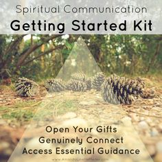 The Spiritual Communication Getting Started Kit - tap into divine guidance - connect with your guardian angels - meet your spirit guides - open your chakras - develop your psychic abilities