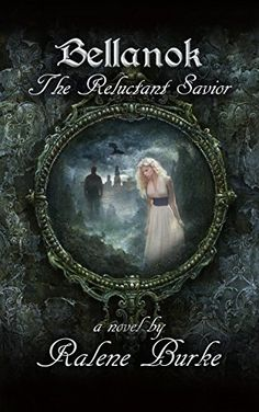 Bellanok: The Reluctant Savior, a Novel by [Burke, Ralene] Free Books, My Books, Alternate Worlds, Beautiful Book Covers, Weird World, Savior, Fiction, Novels, Christian