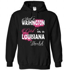 Just a WASHINGTON Girl In a LOUISIANA World T Shirts, Hoodie, Tee Shirts ==► Shopping Now!