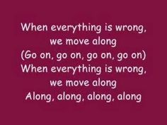 The song Move Along by All American Rejects gives me a wandering feeling because it talks about when things aren't working out just right you keep pushing forward trying to find the answer.
